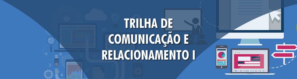 Trilha de Comunicação e Relacionamento