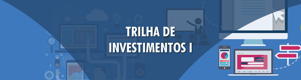 Trilha de Investimentos I